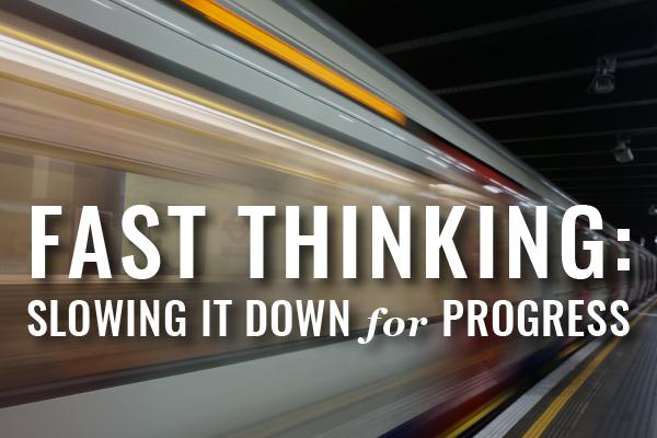 2018 08 09 Fast Thinking-01
